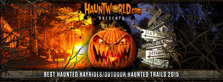 Top Haunted Hayride/Haunted Trail list for 2015 By Hauntworld Magazine!